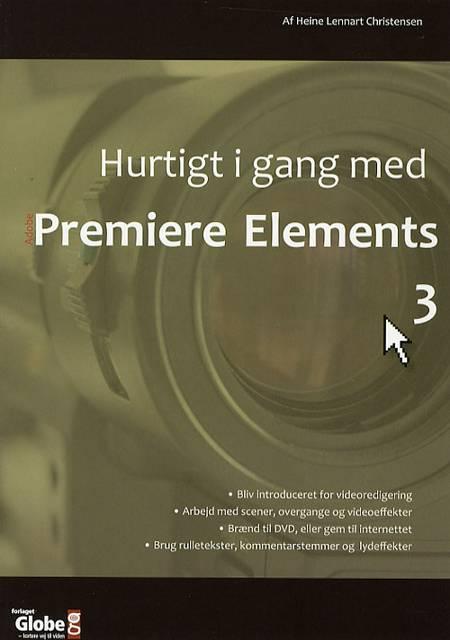 Hurtigt i gang med Adobe Premiere Elements 3 af Heine Lennart Christensen