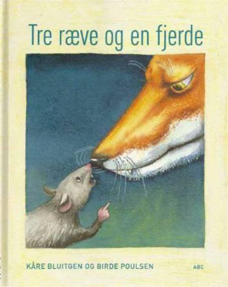 Tre ræve og en fjerde af Kåre Bluitgen og Birde Poulsen