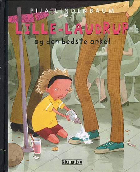 Lille-Laudrup og den bedste onkel af Pija Lindenbaum