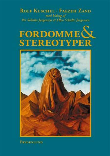 Fordomme & Stereotyper af Faezeh Zand, Rolf Kuschel, Per Schultz Jørgensen og Ellen Schultz Jørgensen m.fl.