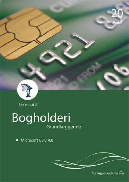 Bliv en haj til bogholderi, grundlæggende - med Microsoft C5 ver. 4.0 af Kristian Buur og Merete Vangsted