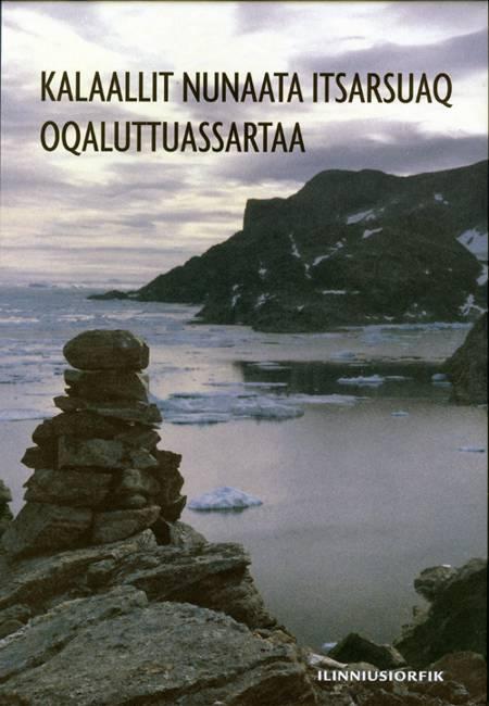 Kalaallit Nunaata itsarsuaq oqaluttuassartaa af Hans Christian Gulløv