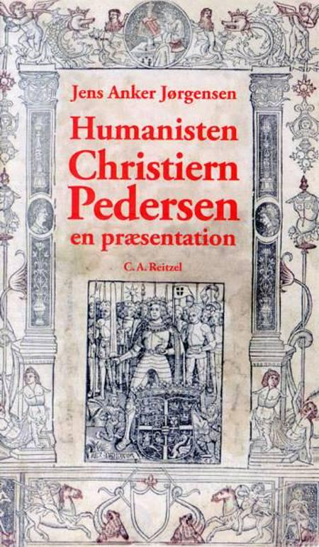 Humanisten Christiern Pedersen af Jens Anker Jørgensen