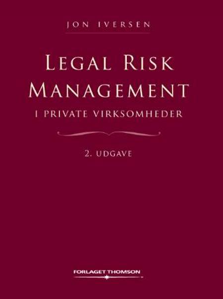 Legal Risk Management i private virksomheder af Jon Iversen