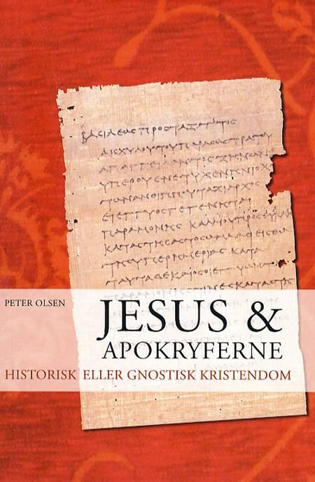 Jesus & apokryferne af Peter Olsen