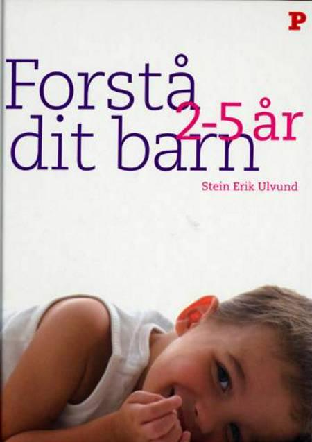 Forstå dit barn - 2-5 år af Stein Erik Ulvund
