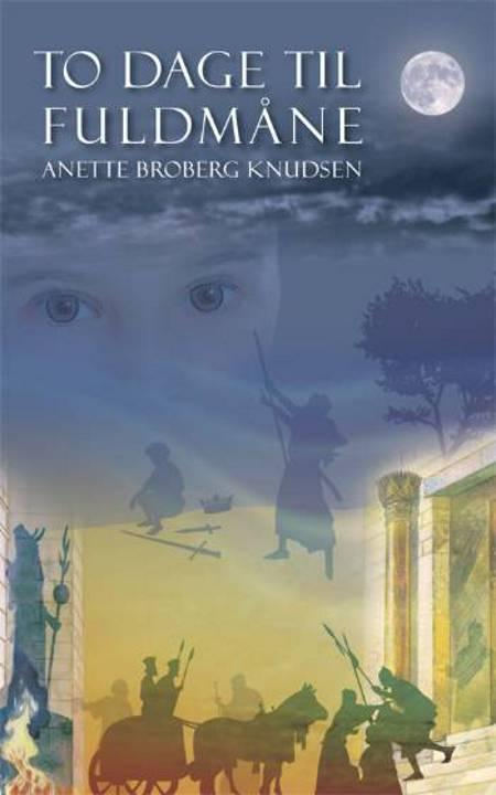 To dage til fuldmåne af Anette Broberg Knudsen