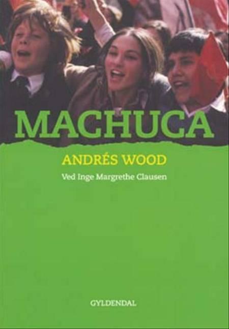 Machuca af Inge Margrethe Clausen og Andrés Wood