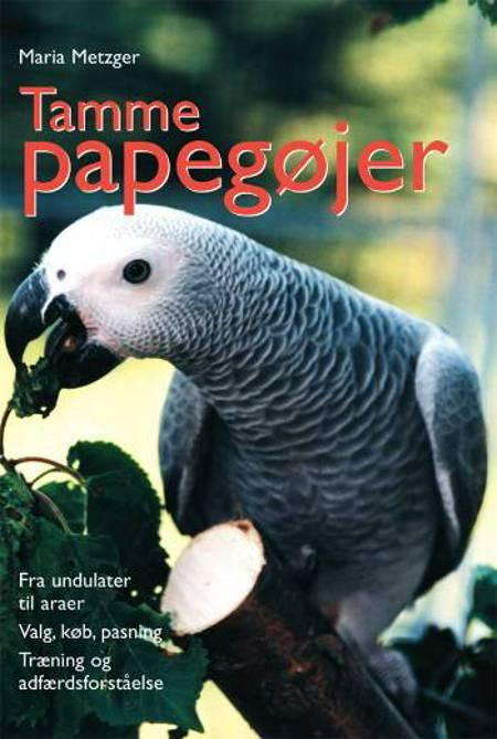 Tamme papegøjer af Maria Metzger