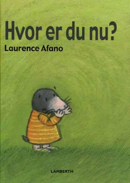 Hvor er du nu? af Laurence Afano