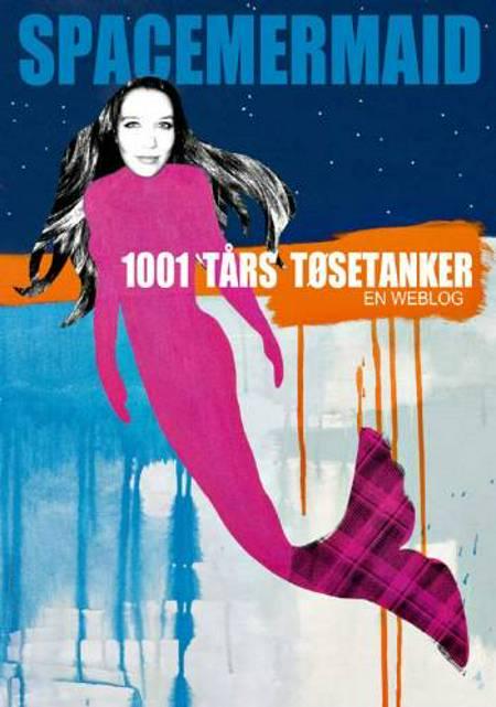 1001 tårs tøsetanker af Spacemermaid