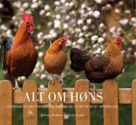 Alt om høns af Jeremy Hobson og Celia Lewis