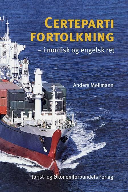 Certepartifortolkning - i nordisk og engelsk ret af Anders Møllmann
