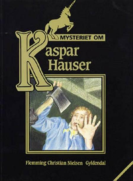 Mysteriet om Kaspar Hauser af Flemming Chr. Nielsen