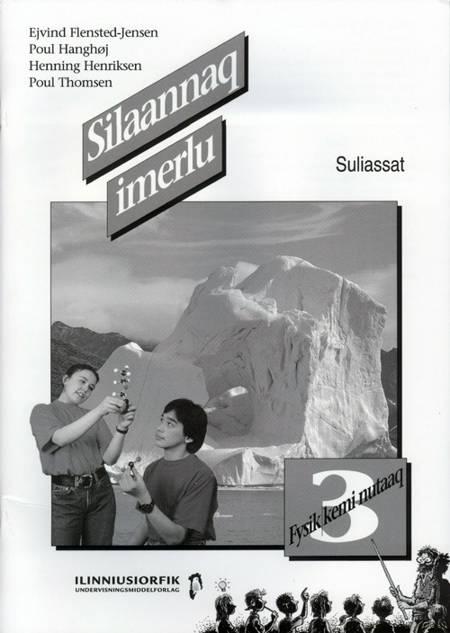 Silaannaq imerlu af Poul Hanghøj, Ejvind Flensted-Jensen og Henning Hendriksen m.fl.