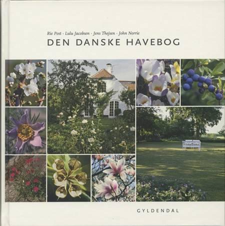 Den danske havebog af Rie Post, Jens Thejsen og Lulu Jacobsen m.fl.