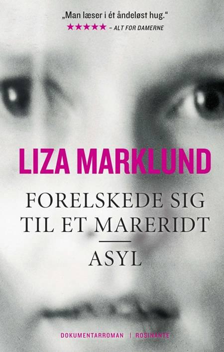 Forelskede sig til et mareridt af Liza Marklund og Maria Eriksson