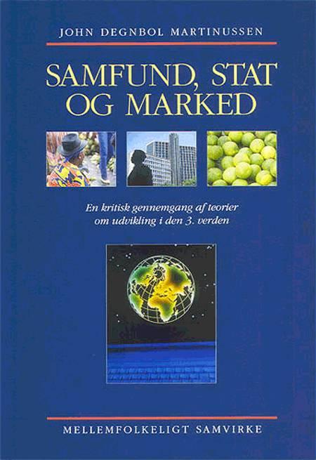 Samfund, stat og marked af John Degnbol Martinussen