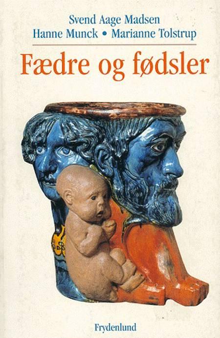 Fædre og fødsler af Marianne Tolstrup, Hanne Munck og Svend Aage Madsen