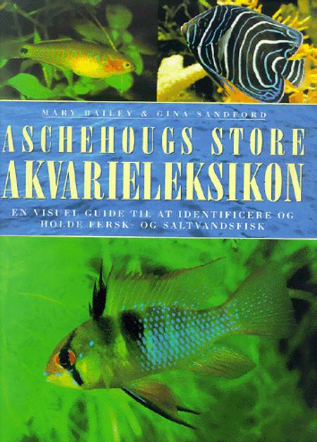 Aschehougs store akvarieleksikon af Gina Sandford og Mary Bailey