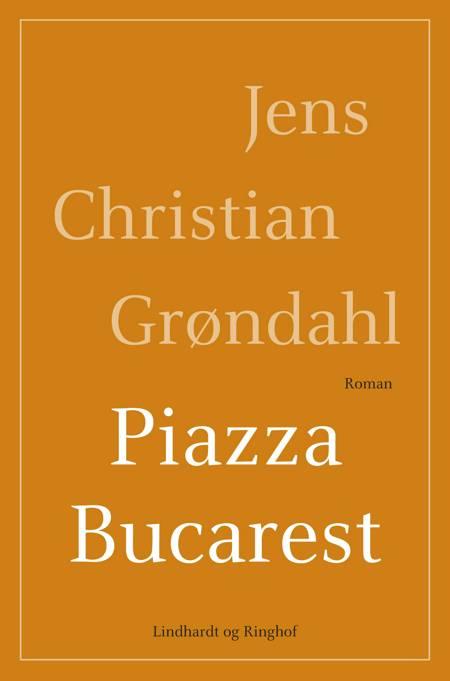 Piazza Bucarest af Jens Christian Grøndahl