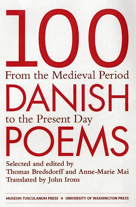 100 Danish poems from the medieval period to the present day af Thomas Bredsdorff og Anne-Marie Mai