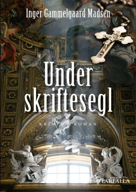 Under skriftesegl af Inger Gammelgaard Madsen