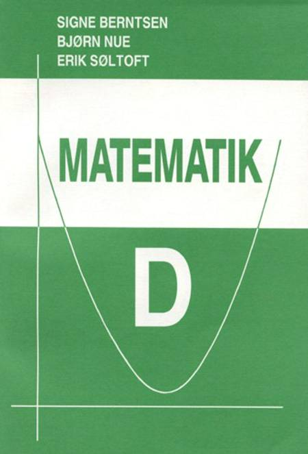 Matematik D af Bjørn Nue, Erik Søltoft og Signe Berntsen m.fl.