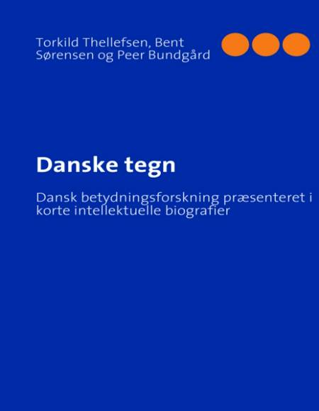 Danske tegn af Bent Sørensen, Peer F. Bundgård og Torkild Thellefsen
