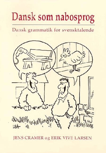 Dansk som nabosprog af Erik Vive Larsen og Jens Cramer