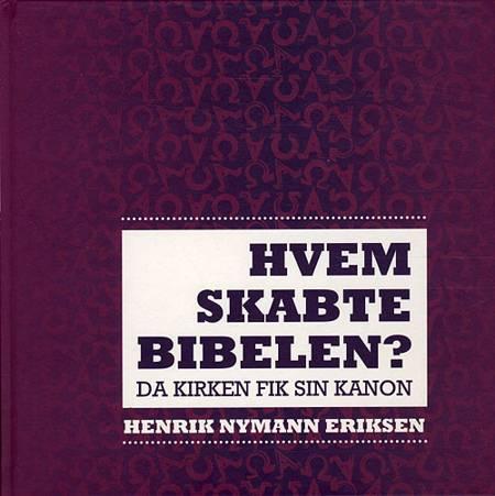 Hvem skabte Bibelen? af Henrik Nymann Eriksen