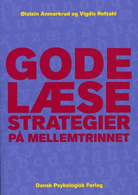 Gode læsestrategier på mellemtrinnet af Øistein Anmarkrud og Vigdis Refsahl