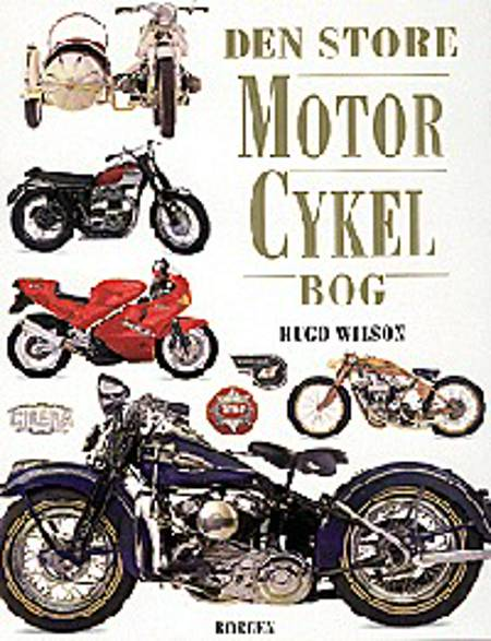 Den store motorcykelbog af Hugo Wilson