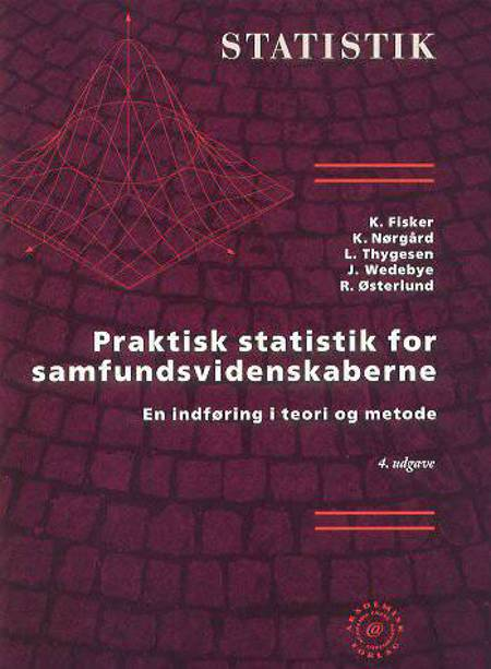 Praktisk statistik for samfundsvidenskaberne af K. Fisker m.fl.