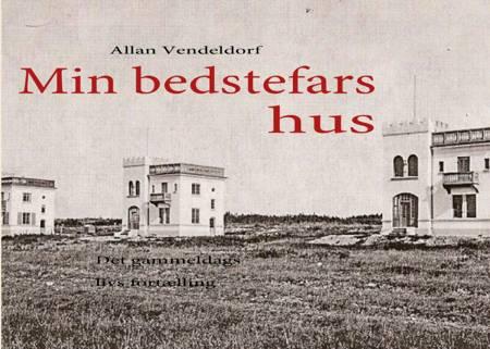 Min bedstefars hus af Allan Vendeldorf