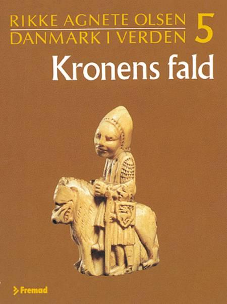 Kronens fald af Rikke Agnete Olsen