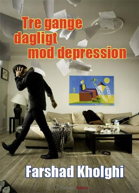 Tre gange dagligt mod depression af Farshad Kholghi