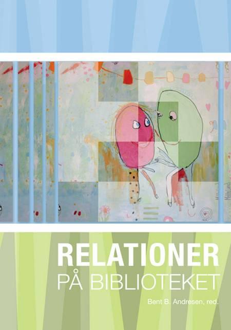 Relationer på biblioteket af Bent B. Andresen