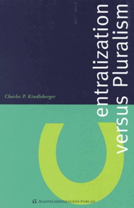 Centralization versus pluralism af Charles P. Kindleberger