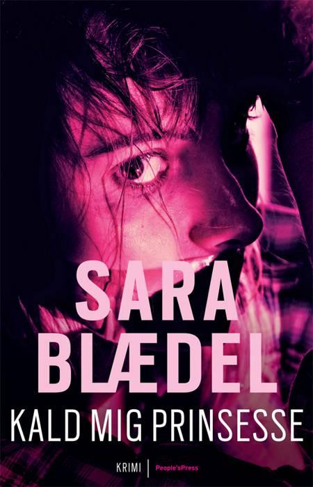 Kald mig Prinsesse af Sara Blædel