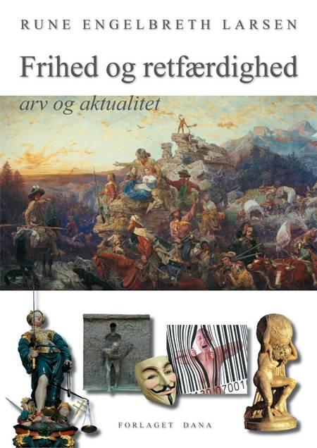 Frihed og retfærdighed - arv og aktualitet af Rune Engelbreth Larsen