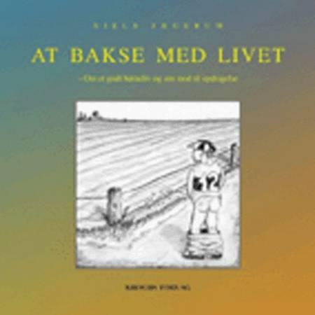 At bakse med livet af Niels Jægerum