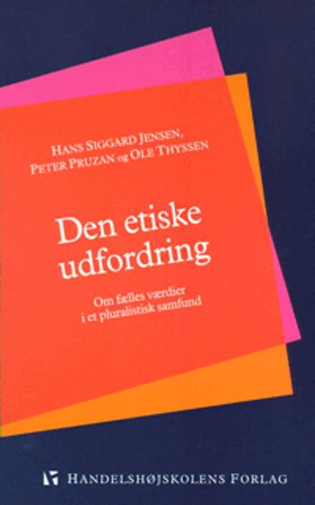 Den etiske udfordring af Ole Thyssen, Peter Pruzan og Hans Siggaard Jensen