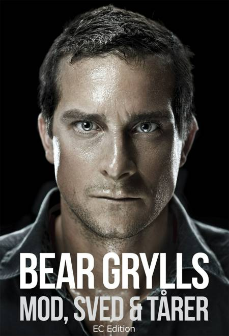 Mod, sved & tårer af Bear Grylls