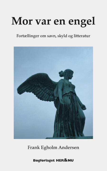 Mor var en engel af Frank Egholm Andersen