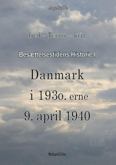 Besættelsestidens Historie I af Aage Staffe