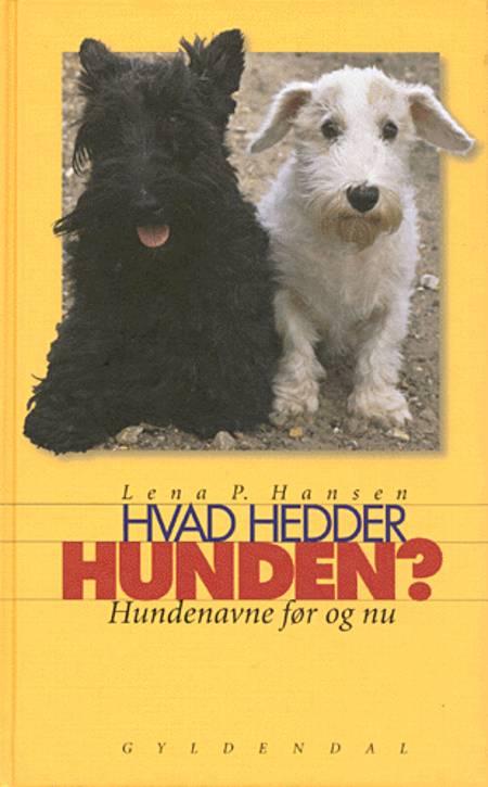 Hvad hedder hunden? af Lena P. Hansen
