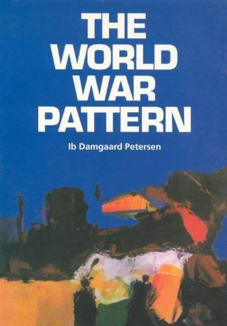 The world war pattern af Ib Damgaard Petersen