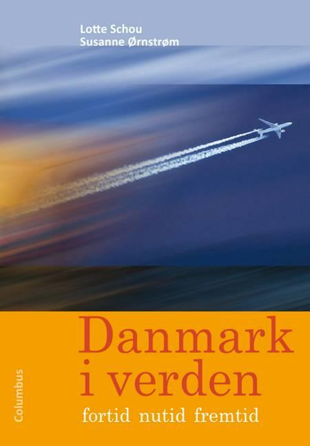 Danmark i verden af Lotte Schou og Susanne Ørnstrøm