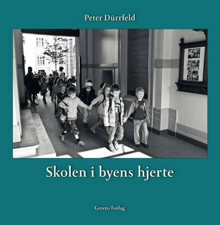 Skolen i byens hjerte af Peter Dürrfeld